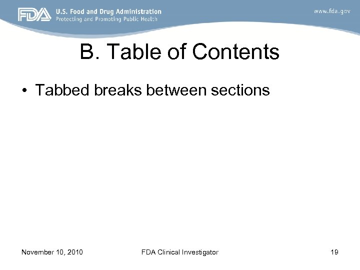 B. Table of Contents • Tabbed breaks between sections November 10, 2010 FDA Clinical