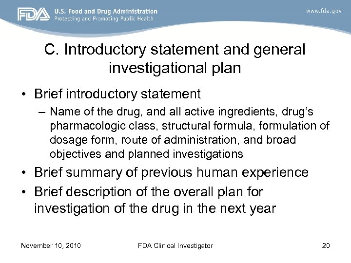 C. Introductory statement and general investigational plan • Brief introductory statement – Name of