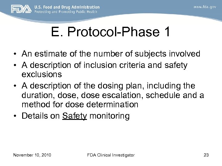 E. Protocol-Phase 1 • An estimate of the number of subjects involved • A