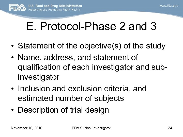 E. Protocol-Phase 2 and 3 • Statement of the objective(s) of the study •