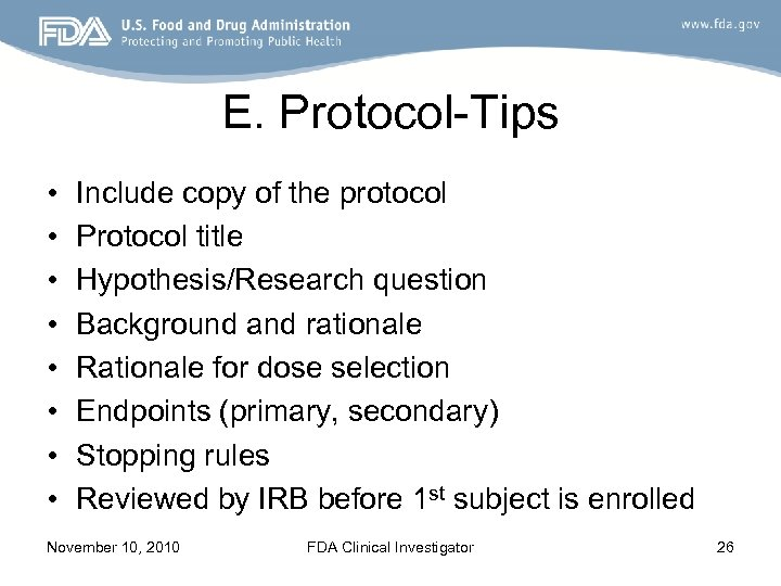 E. Protocol-Tips • • Include copy of the protocol Protocol title Hypothesis/Research question Background