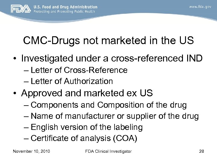 CMC-Drugs not marketed in the US • Investigated under a cross-referenced IND – Letter