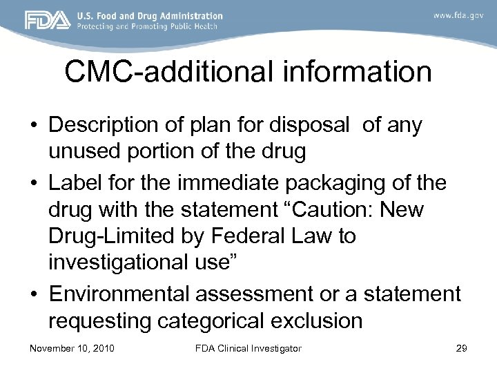 CMC-additional information • Description of plan for disposal of any unused portion of the