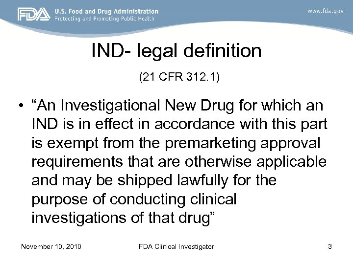 """IND- legal definition (21 CFR 312. 1) • """"An Investigational New Drug for which"""
