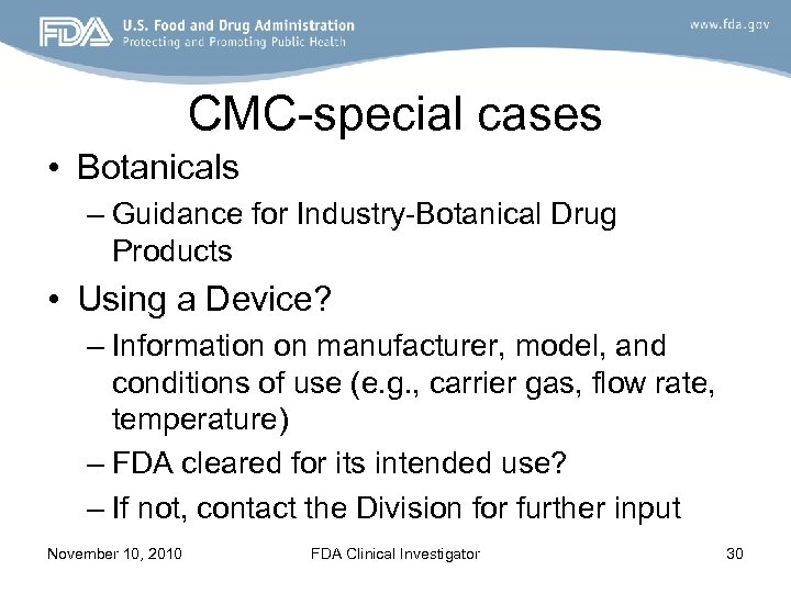 CMC-special cases • Botanicals – Guidance for Industry-Botanical Drug Products • Using a Device?