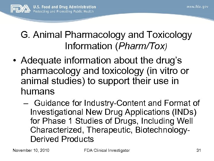 G. Animal Pharmacology and Toxicology Information (Pharm/Tox) • Adequate information about the drug's pharmacology