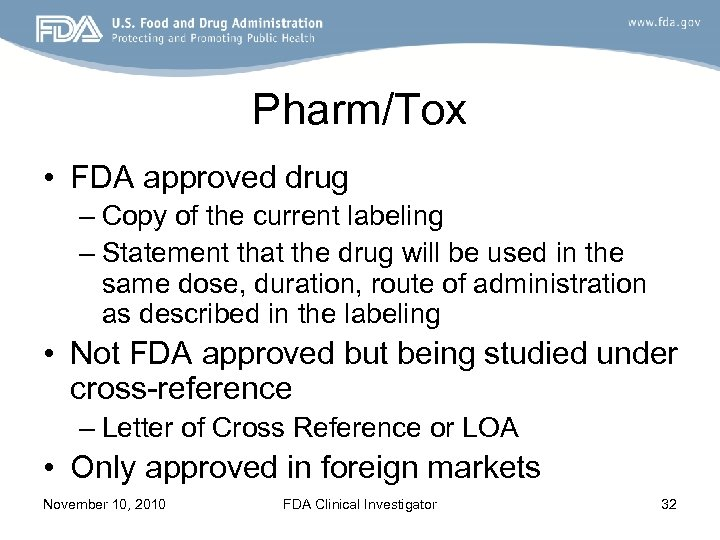 Pharm/Tox • FDA approved drug – Copy of the current labeling – Statement that