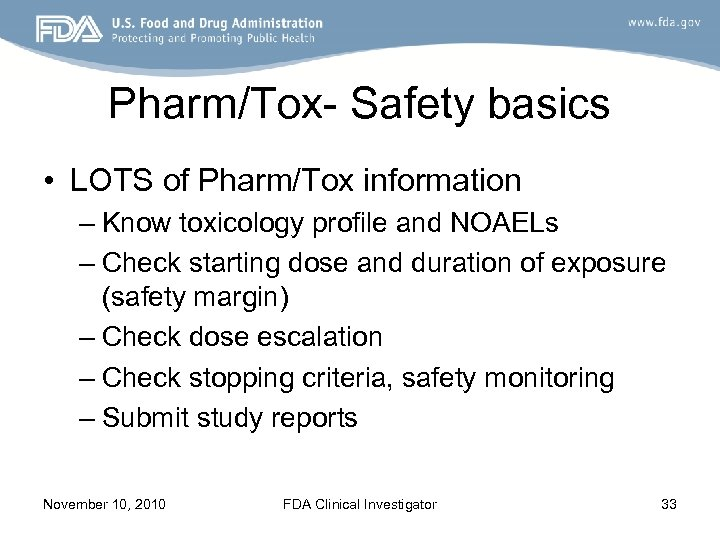 Pharm/Tox- Safety basics • LOTS of Pharm/Tox information – Know toxicology profile and NOAELs