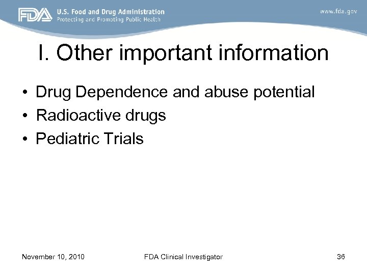 I. Other important information • Drug Dependence and abuse potential • Radioactive drugs •