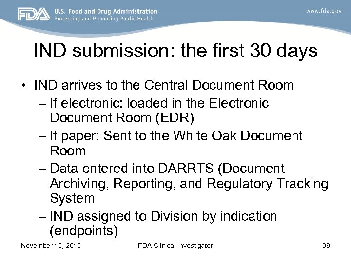 IND submission: the first 30 days • IND arrives to the Central Document Room