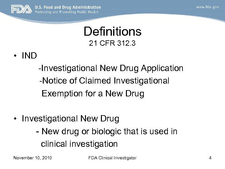 Definitions 21 CFR 312. 3 • IND -Investigational New Drug Application -Notice of Claimed