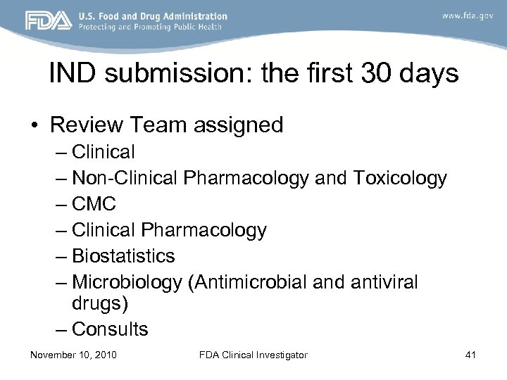 IND submission: the first 30 days • Review Team assigned – Clinical – Non-Clinical