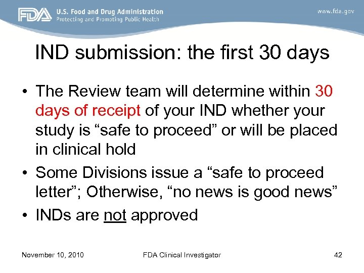 IND submission: the first 30 days • The Review team will determine within 30