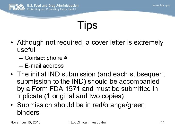 Tips • Although not required, a cover letter is extremely useful – Contact phone