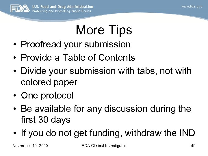 More Tips • Proofread your submission • Provide a Table of Contents • Divide