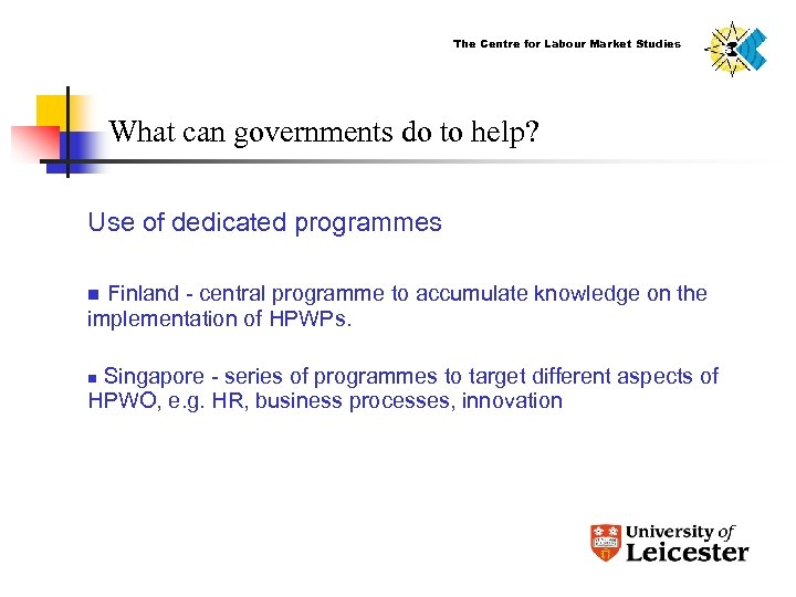 The Centre for Labour Market Studies What can governments do to help? Use of