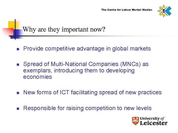 The Centre for Labour Market Studies Why are they important now? n n Provide