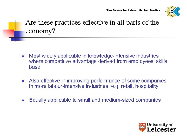 The Centre for Labour Market Studies Are these practices effective in all parts of