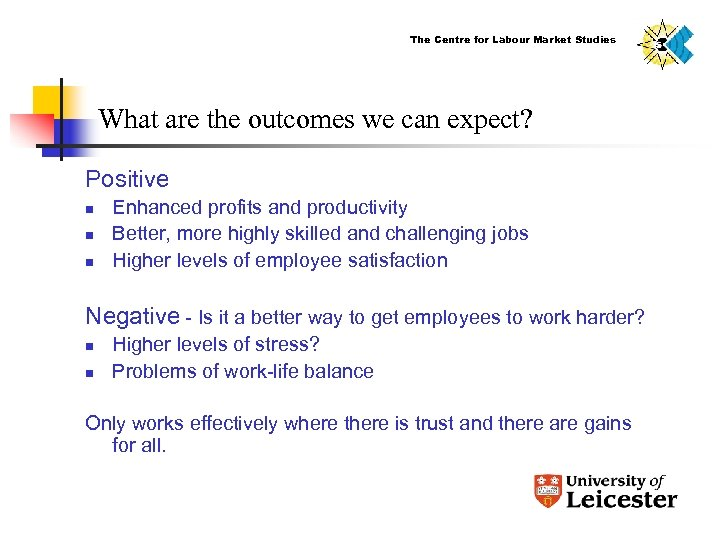 The Centre for Labour Market Studies What are the outcomes we can expect? Positive