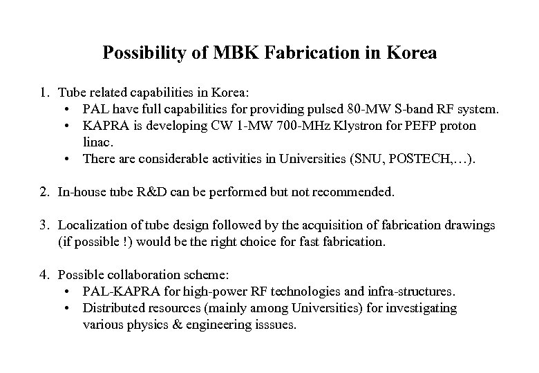 Possibility of MBK Fabrication in Korea 1. Tube related capabilities in Korea: • PAL
