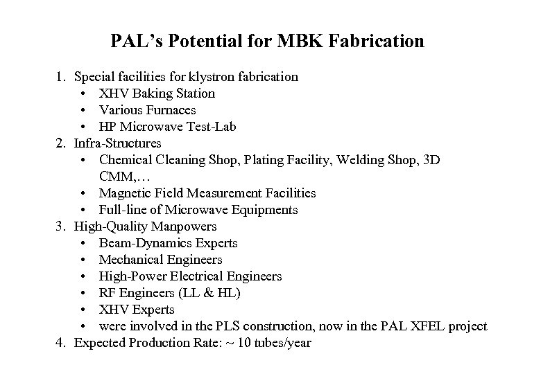 PAL's Potential for MBK Fabrication 1. Special facilities for klystron fabrication • XHV Baking
