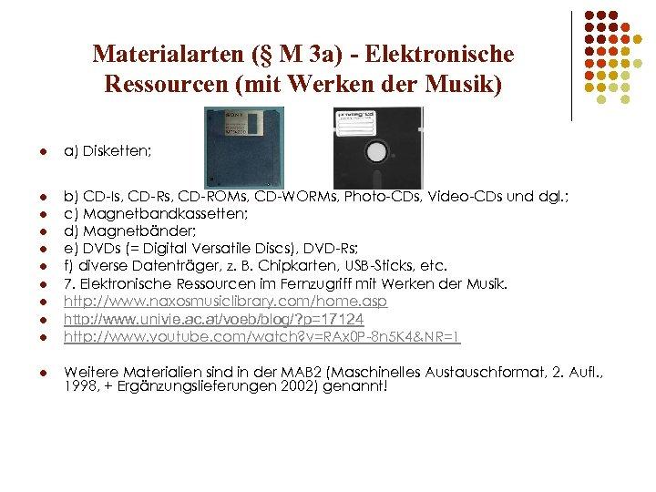 Materialarten (§ M 3 a) - Elektronische Ressourcen (mit Werken der Musik) l a)