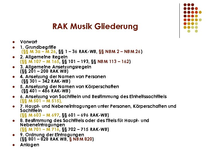 RAK Musik Gliederung l l l Vorwort 1. Grundbegriffe (§§ M 3 a –