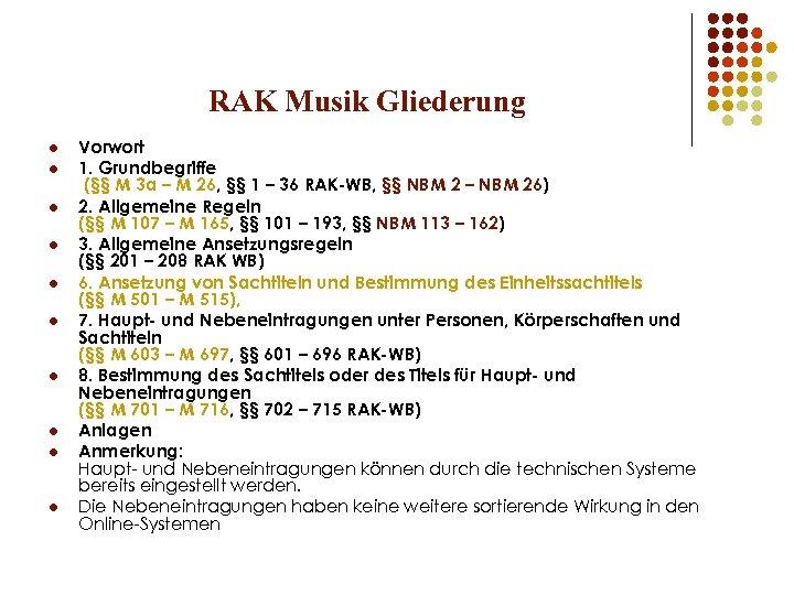 RAK Musik Gliederung l l l l l Vorwort 1. Grundbegriffe (§§ M 3