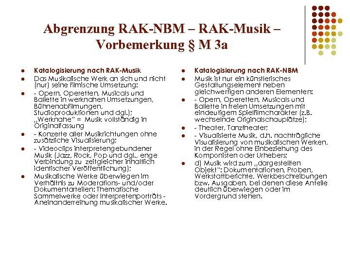 Abgrenzung RAK-NBM – RAK-Musik – Vorbemerkung § M 3 a l l l Katalogisierung