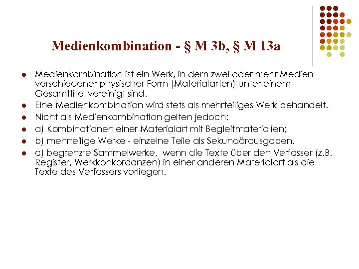 Medienkombination - § M 3 b, § M 13 a l l l Medienkombination