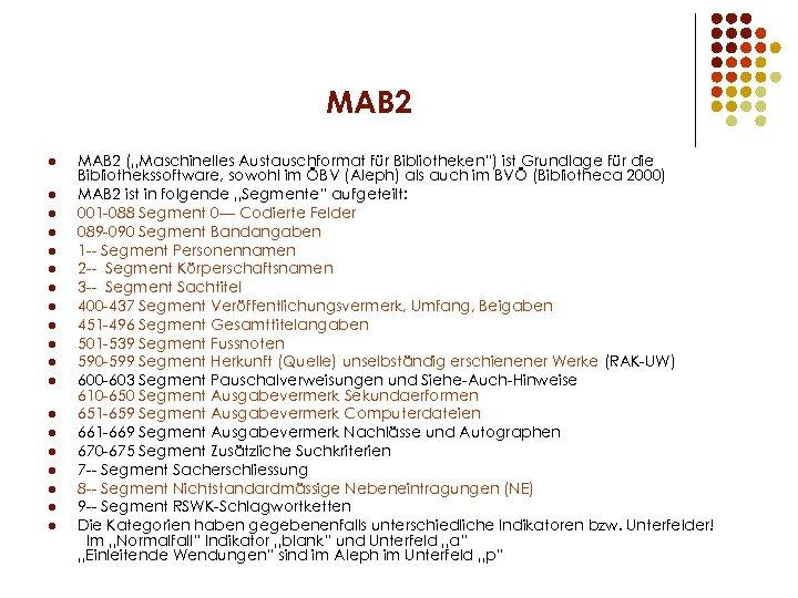 "MAB 2 l l l l l MAB 2 (""Maschinelles Austauschformat für Bibliotheken"") ist"