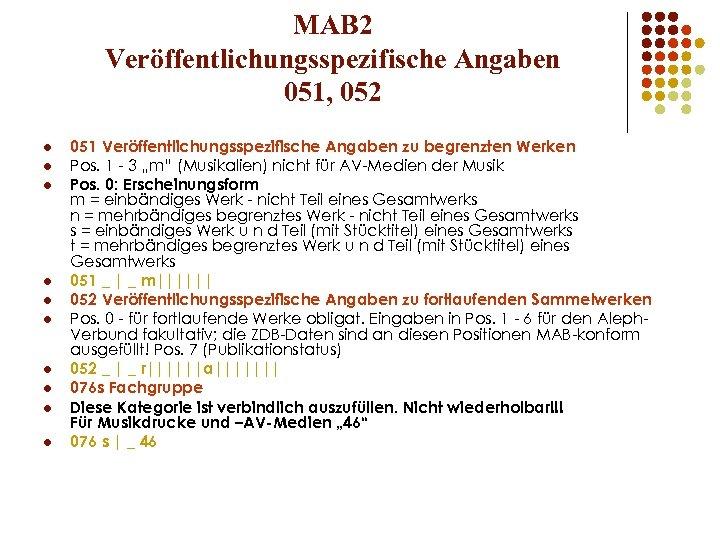 MAB 2 Veröffentlichungsspezifische Angaben 051, 052 l l l l l 051 Veröffentlichungsspezifische Angaben