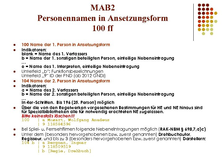 MAB 2 Personennamen in Ansetzungsform 100 ff l l l l 100 Name der