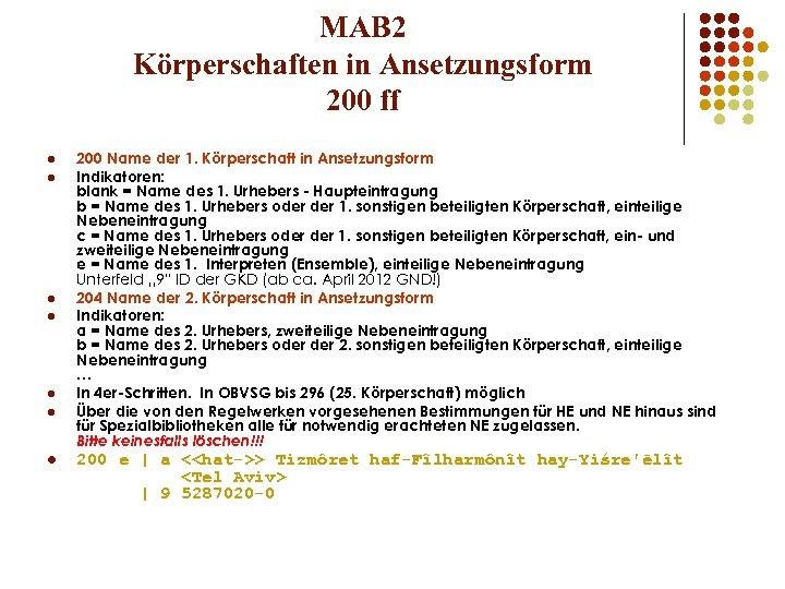 MAB 2 Körperschaften in Ansetzungsform 200 ff l l l l 200 Name der
