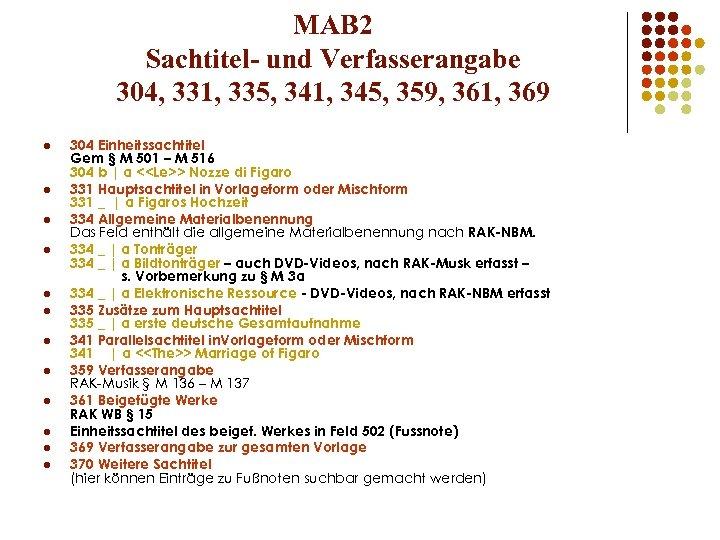MAB 2 Sachtitel- und Verfasserangabe 304, 331, 335, 341, 345, 359, 361, 369 l