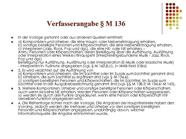Verfasserangabe § M 136 l l l In der Vorlage genannt oder aus anderen