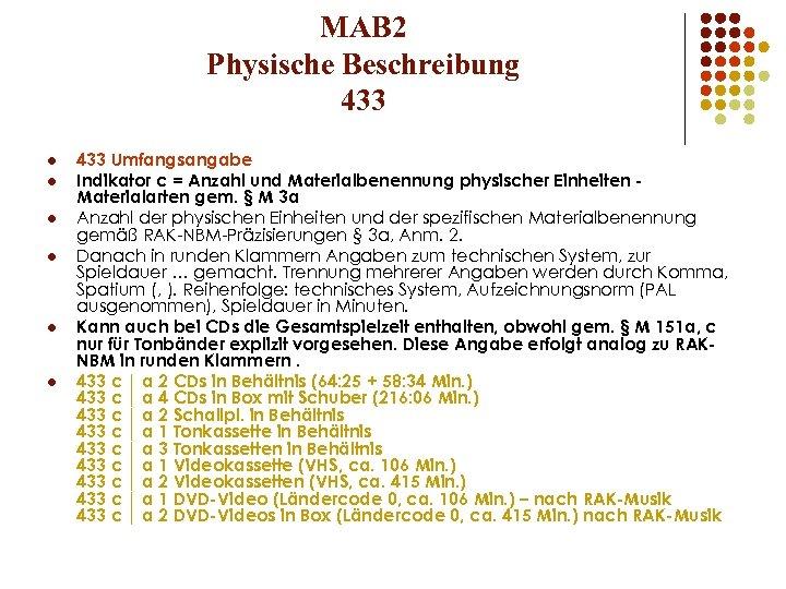 MAB 2 Physische Beschreibung 433 l l l 433 Umfangsangabe Indikator c = Anzahl