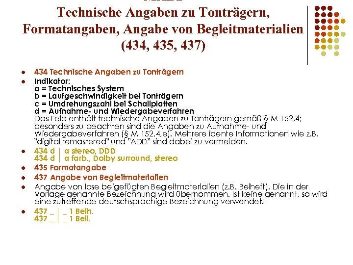 MAB 2 Technische Angaben zu Tonträgern, Formatangaben, Angabe von Begleitmaterialien (434, 435, 437) l