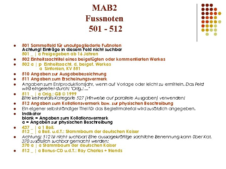MAB 2 Fussnoten 501 - 512 l l l l 501 Sammelfeld für unaufgegliederte