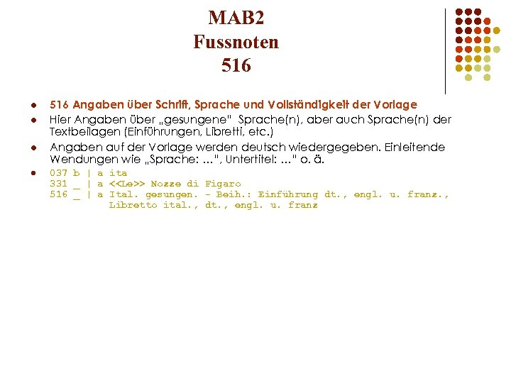 MAB 2 Fussnoten 516 l l 516 Angaben über Schrift, Sprache und Vollständigkeit der