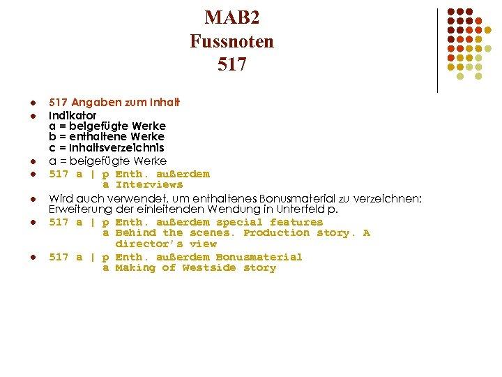 MAB 2 Fussnoten 517 l l l l 517 Angaben zum Inhalt Indikator a