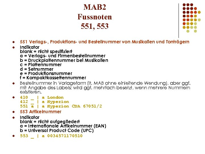 MAB 2 Fussnoten 551, 553 l l l l 551 Verlags-, Produktions- und Bestellnummer