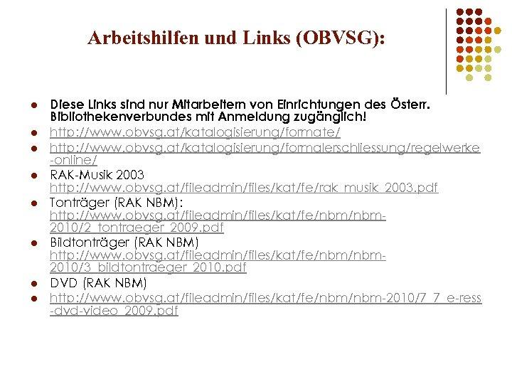 Arbeitshilfen und Links (OBVSG): l l l l Diese Links sind nur Mitarbeitern von