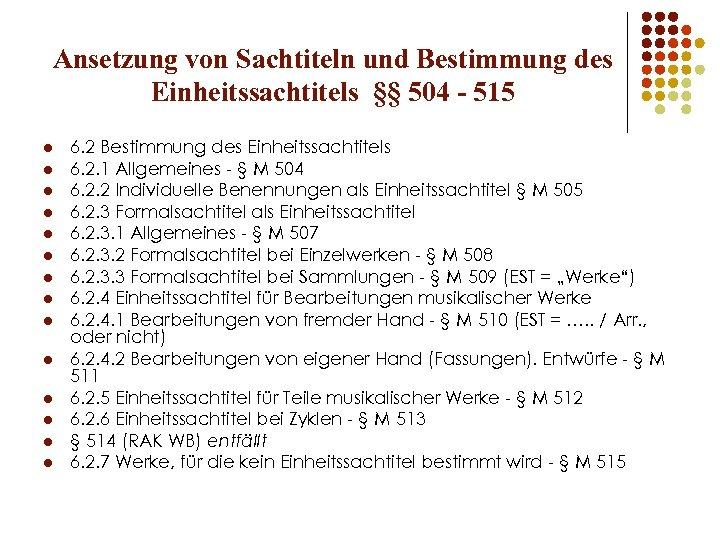 Ansetzung von Sachtiteln und Bestimmung des Einheitssachtitels §§ 504 - 515 l l l