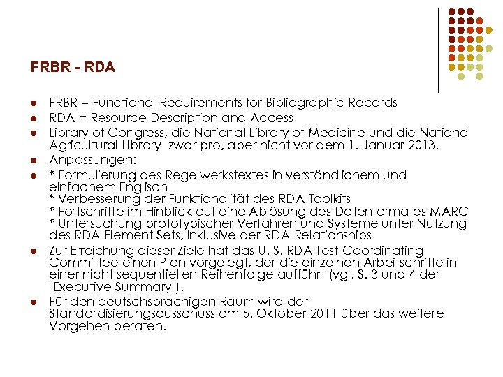 FRBR - RDA l l l l FRBR = Functional Requirements for Bibliographic Records