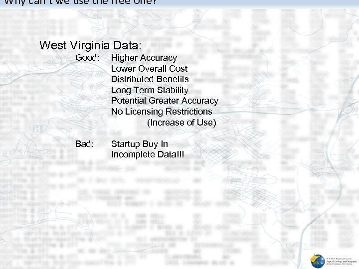 Why can't we use the free one? West Virginia Data: Good: Higher Accuracy Lower