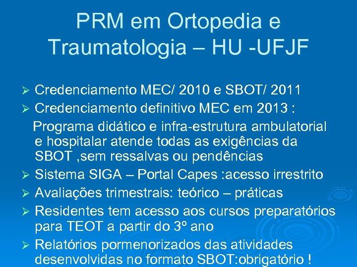 PRM em Ortopedia e Traumatologia – HU -UFJF Credenciamento MEC/ 2010 e SBOT/ 2011