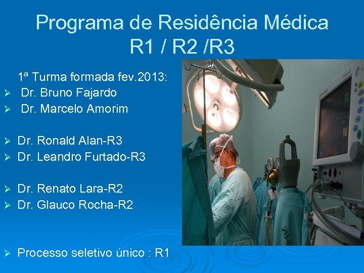 Programa de Residência Médica R 1 / R 2 /R 3 1ª Turma formada