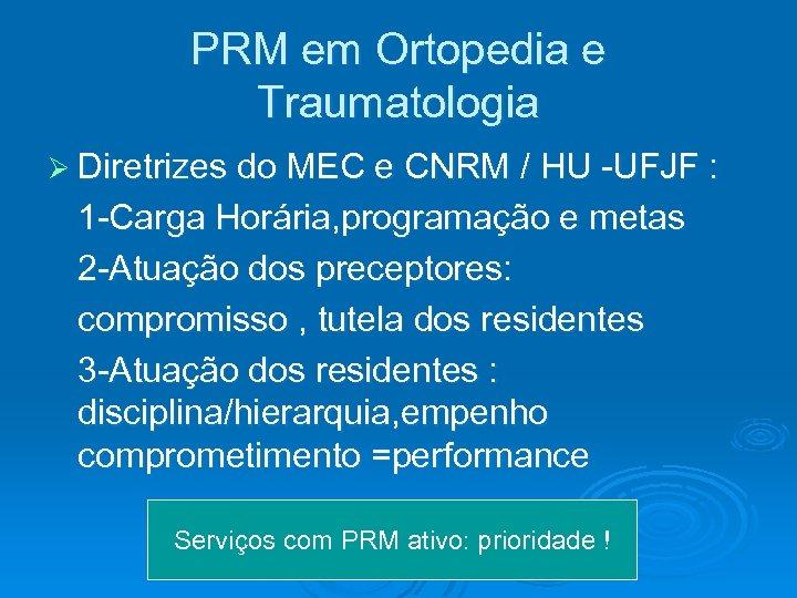 PRM em Ortopedia e Traumatologia Ø Diretrizes do MEC e CNRM / HU -UFJF