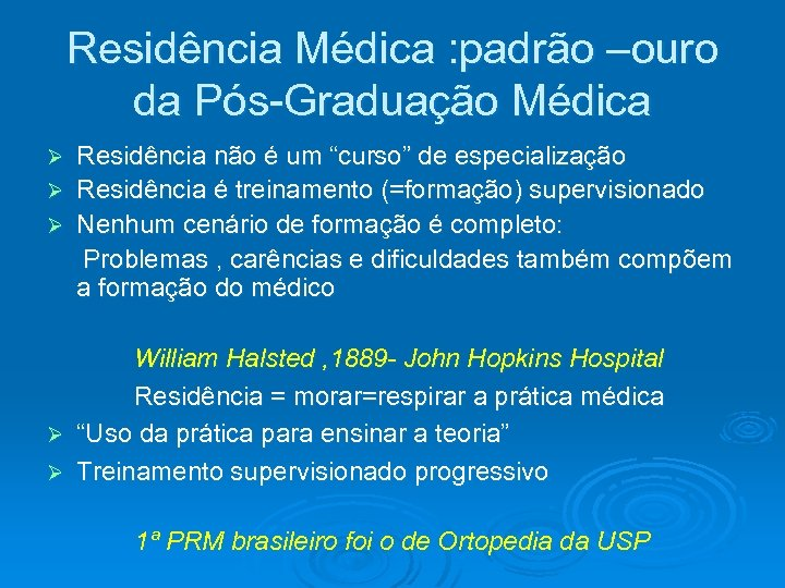 """Residência Médica : padrão –ouro da Pós-Graduação Médica Residência não é um """"curso"""" de"""